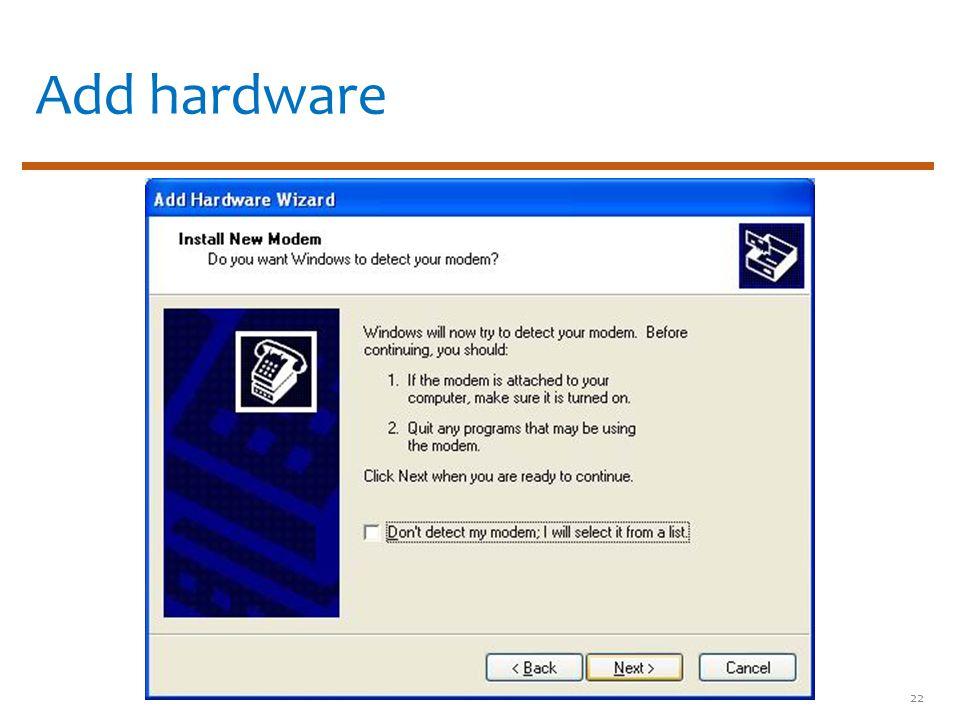 Add hardware 22