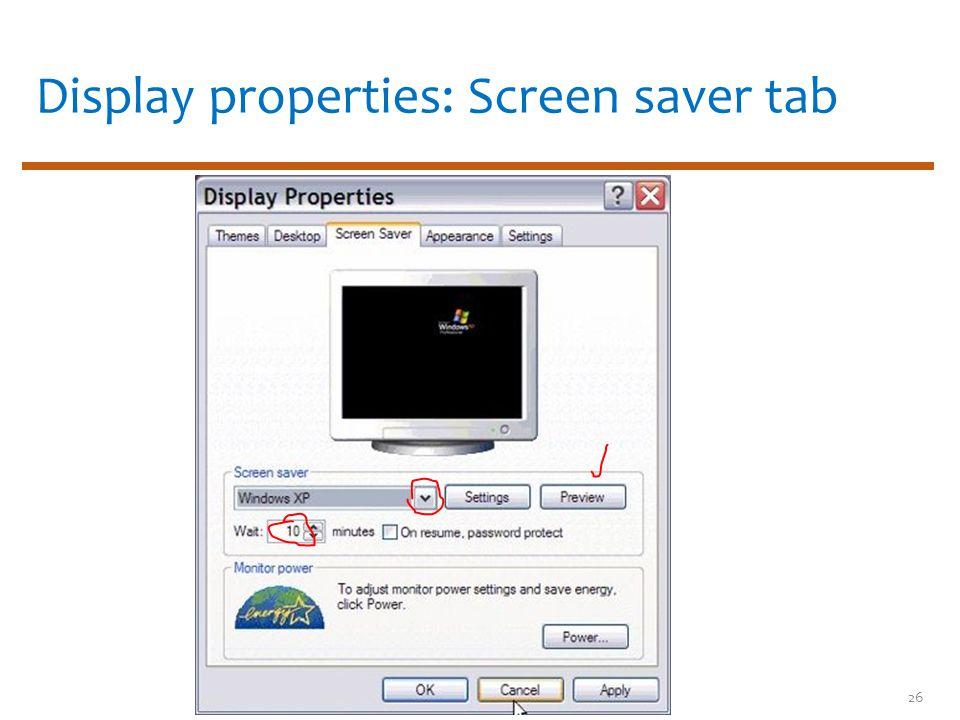 Display properties: Screen saver tab 26