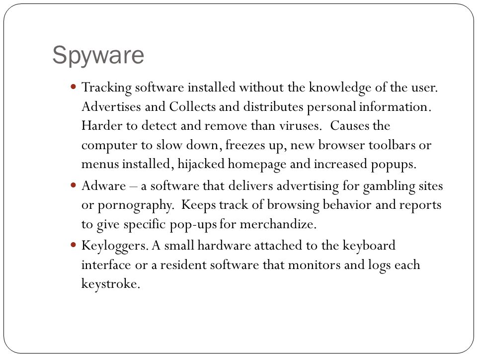 Spyware Tracking software installed without the knowledge of the user.