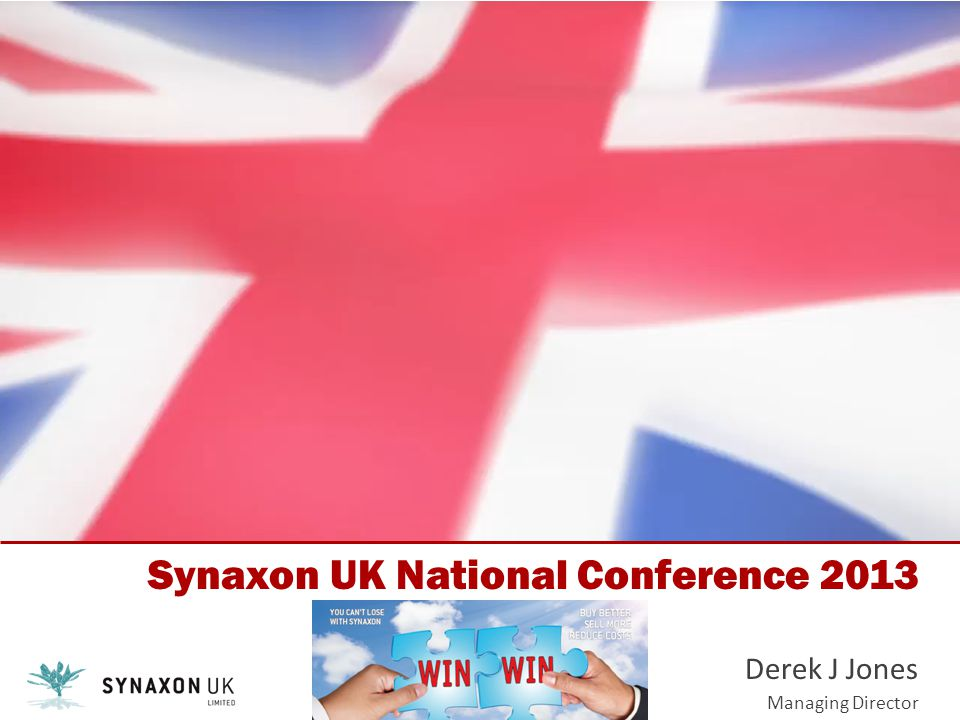 Synaxon UK National Conference 2013 Derek J Jones Managing Director