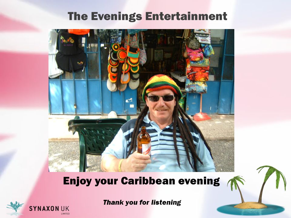 The Evenings Entertainment Enjoy your Caribbean evening Thank you for listening