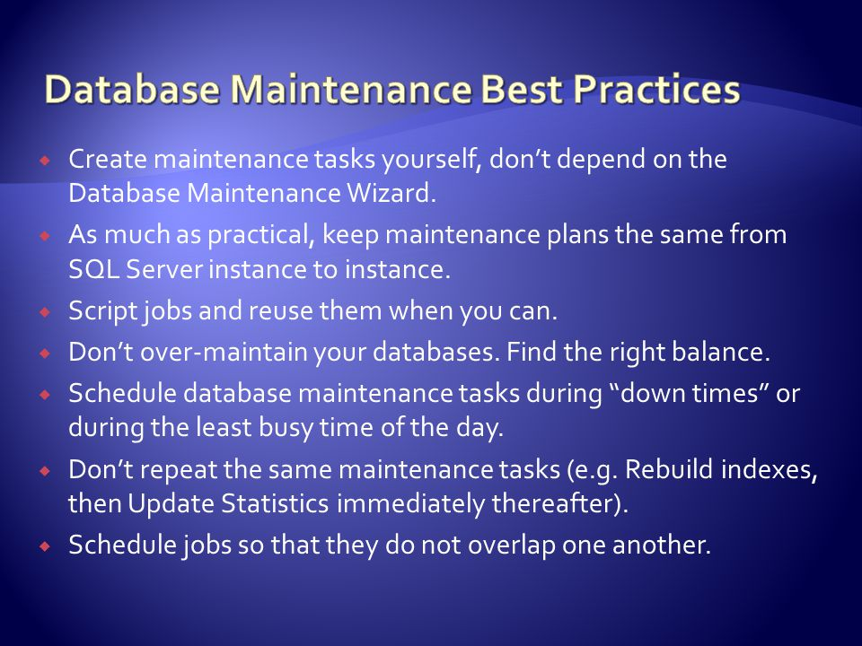  Create maintenance tasks yourself, don't depend on the Database Maintenance Wizard.