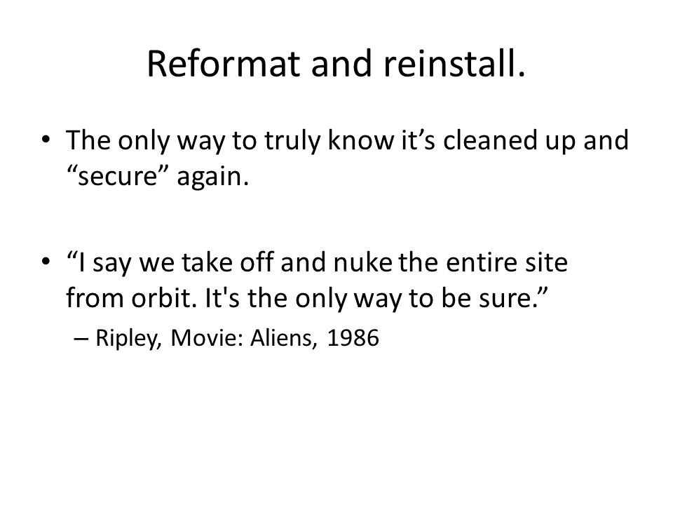 Reformat and reinstall. The only way to truly know it's cleaned up and secure again.