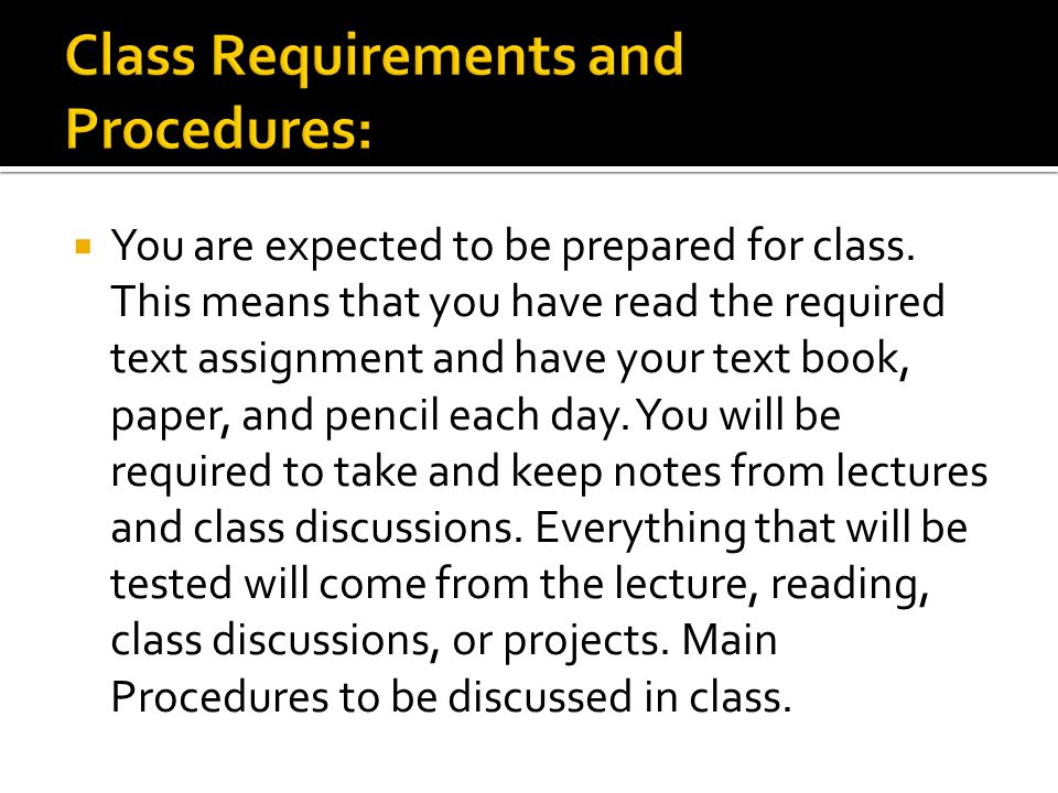  You are expected to be prepared for class.