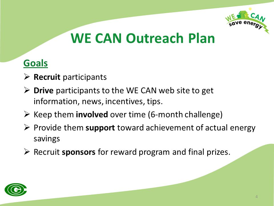 WE CAN Outreach Plan Goals  Recruit participants  Drive participants to the WE CAN web site to get information, news, incentives, tips.