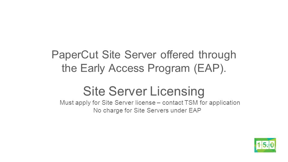 PaperCut Site Server offered through the Early Access Program (EAP).