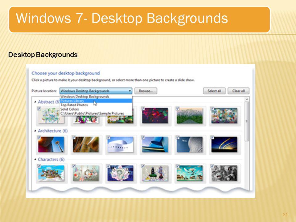 31 Windows 7- Desktop Backgrounds Desktop Backgrounds