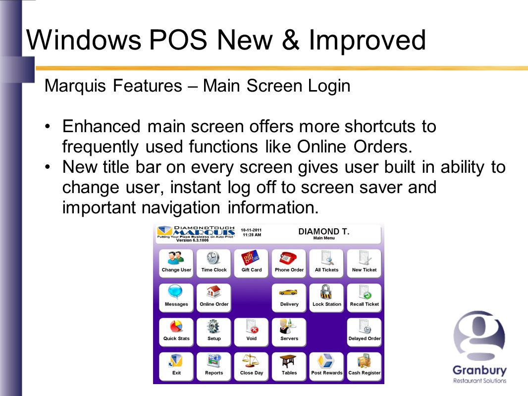 Windows POS New & Improved Marquis Features – Main Screen Login Enhanced main screen offers more shortcuts to frequently used functions like Online Orders.