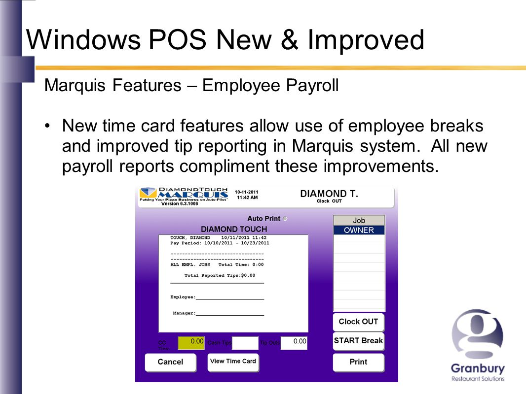 Windows POS New & Improved Marquis Features – Employee Payroll New time card features allow use of employee breaks and improved tip reporting in Marquis system.