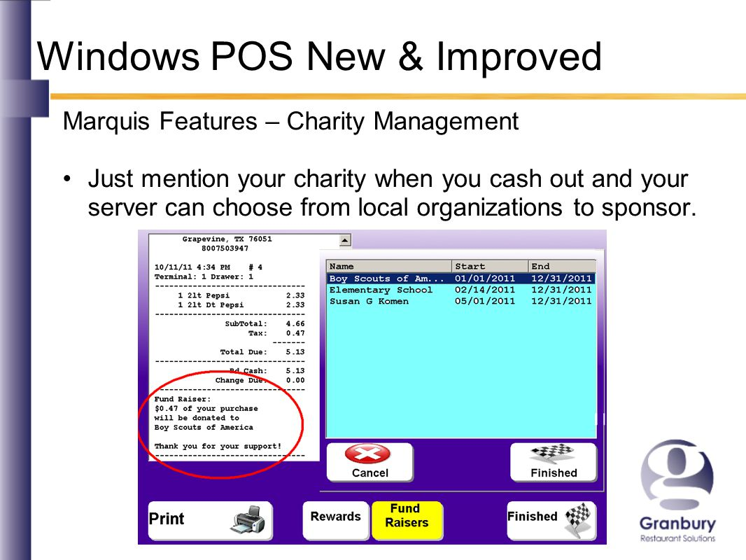 Windows POS New & Improved Marquis Features – Charity Management Just mention your charity when you cash out and your server can choose from local organizations to sponsor.