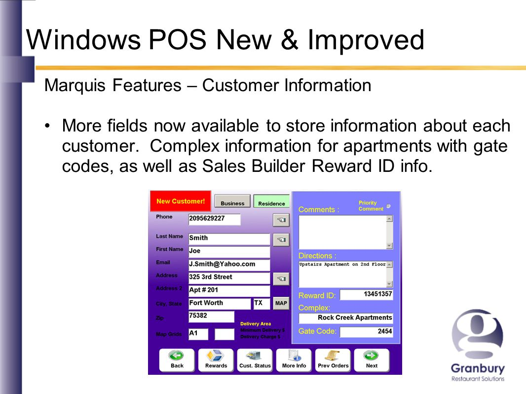 Windows POS New & Improved Marquis Features – Customer Information More fields now available to store information about each customer.
