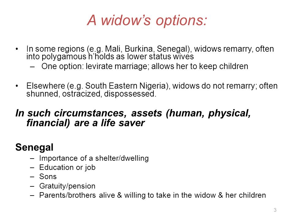 A widow's options: In some regions (e.g.