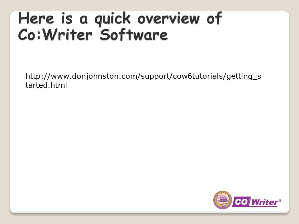 Here is a quick overview of Co:Writer Software http://www.donjohnston.com/support/cow6tutorials/getting_s tarted.html