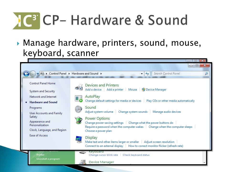  Manage hardware, printers, sound, mouse, keyboard, scanner