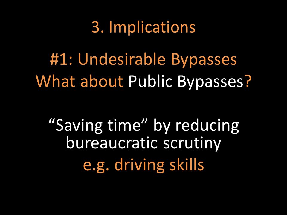 3. Implications #1: Undesirable Bypasses What about Public Bypasses.