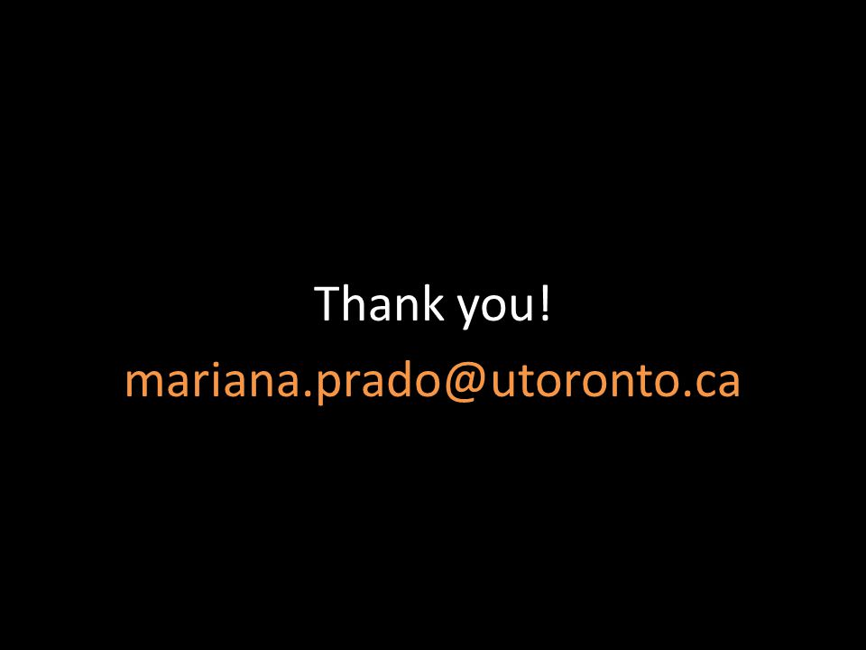 Thank you! mariana.prado@utoronto.ca