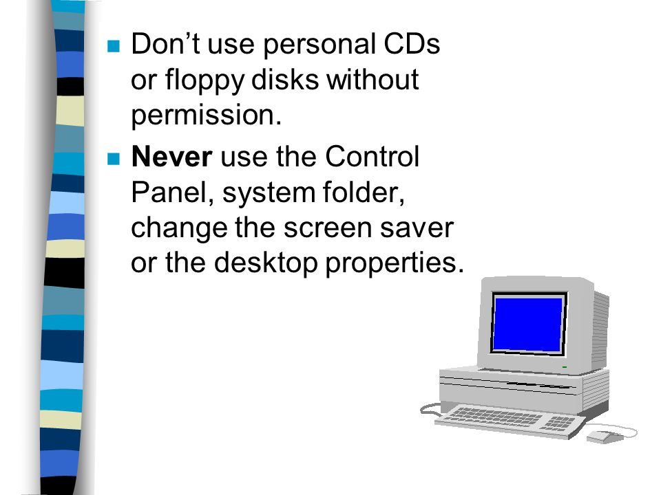 Things to remember when you visit the Computer Lab!!!!.