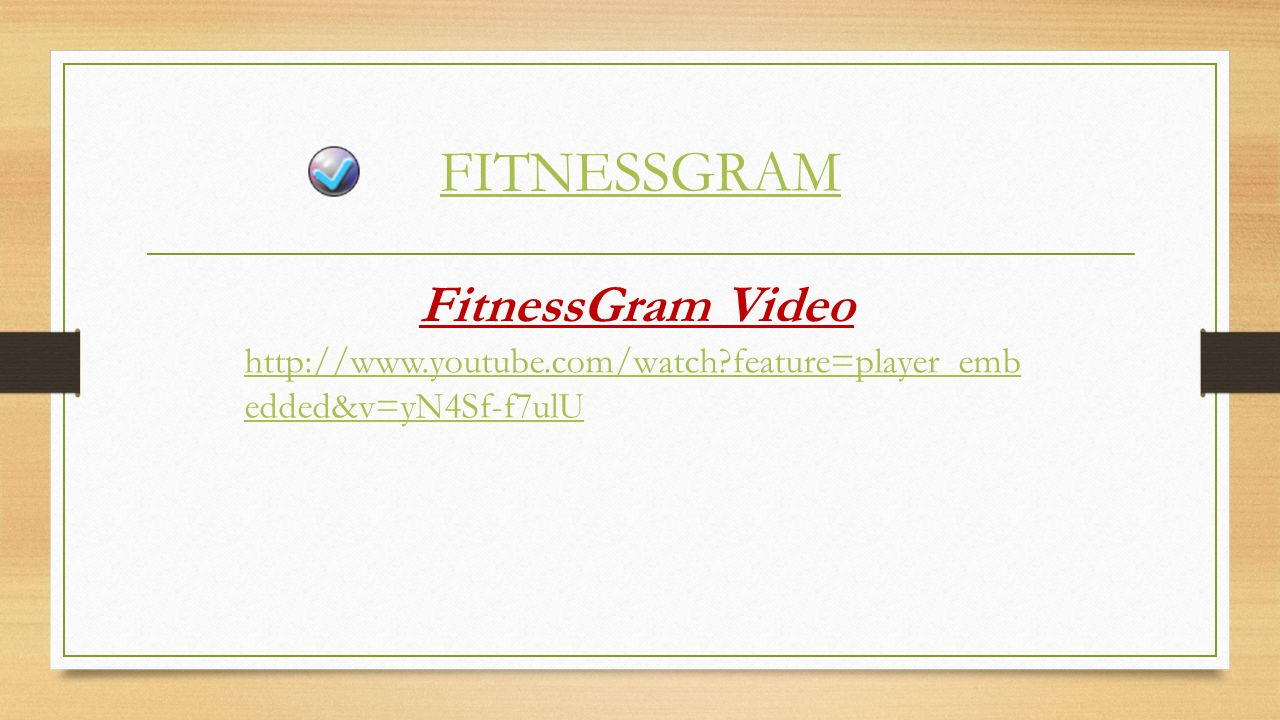 FITNESSGRAM Our Kids Health Video http://www.youtube.com/watch?feature=player_embedded &v=5KvE06lrrKc
