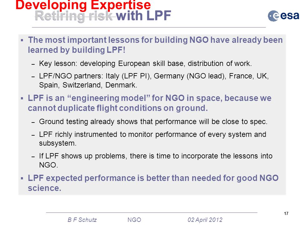 17 B F Schutz NGO 02 April 2012 Retiring risk with LPF  The most important lessons for building NGO have already been learned by building LPF.