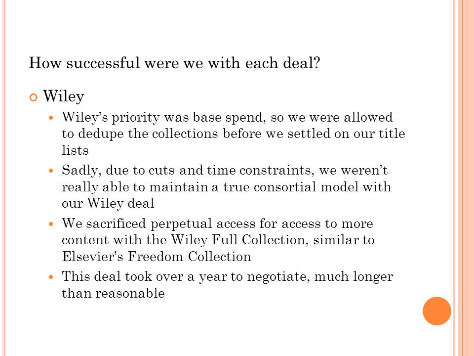 How successful were we with each deal? Wiley Wiley's priority was base spend, so we were allowed to dedupe the collections before we settled on our ti