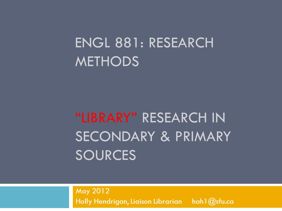 Workshop objectives Understand where to find and how to search:  Secondary Sources  MLA  Historical Abstracts  Shakespearean Criticism  Primary Sources:  Early English Books Online