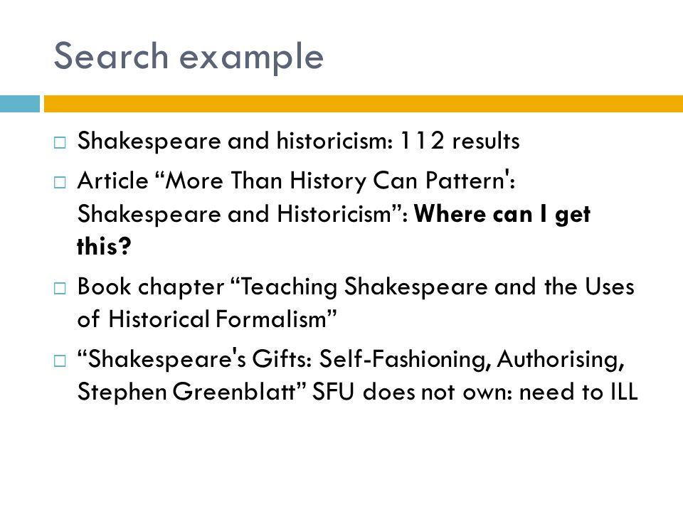Search example  Shakespeare and historicism: 112 results  Article More Than History Can Pattern : Shakespeare and Historicism : Where can I get this.
