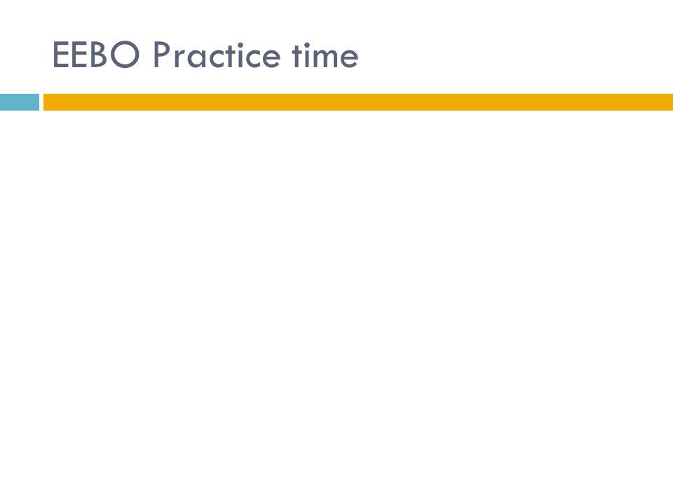EEBO Practice time