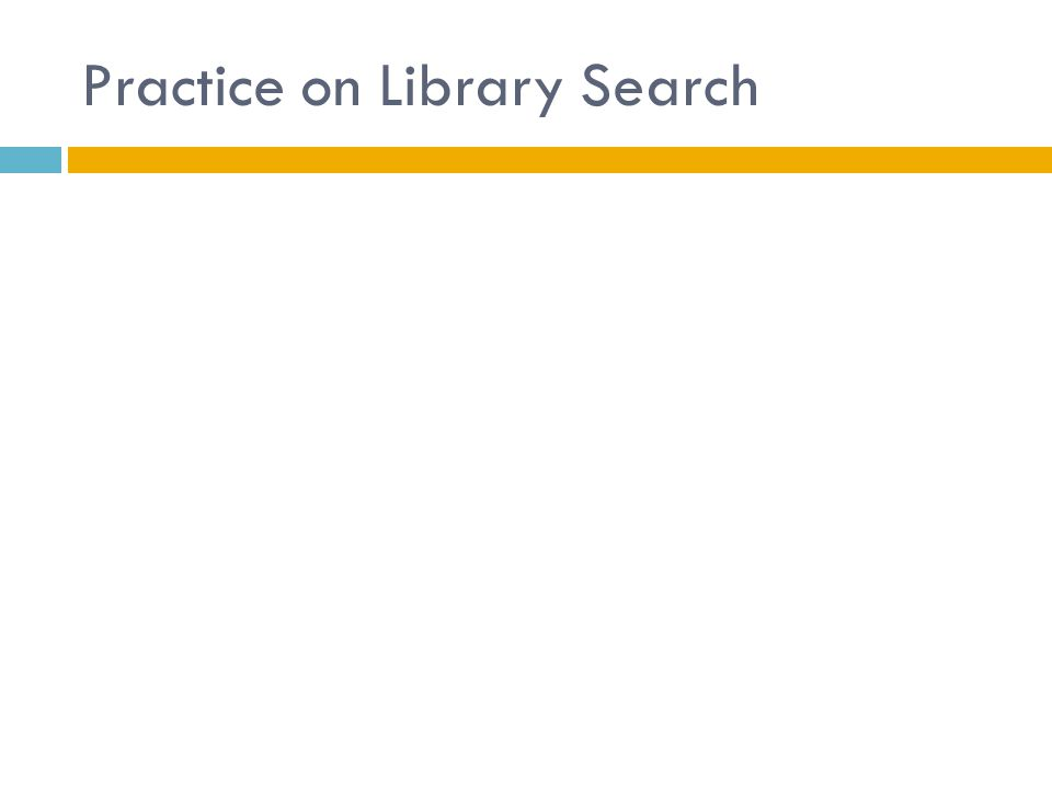 Practice on Library Search