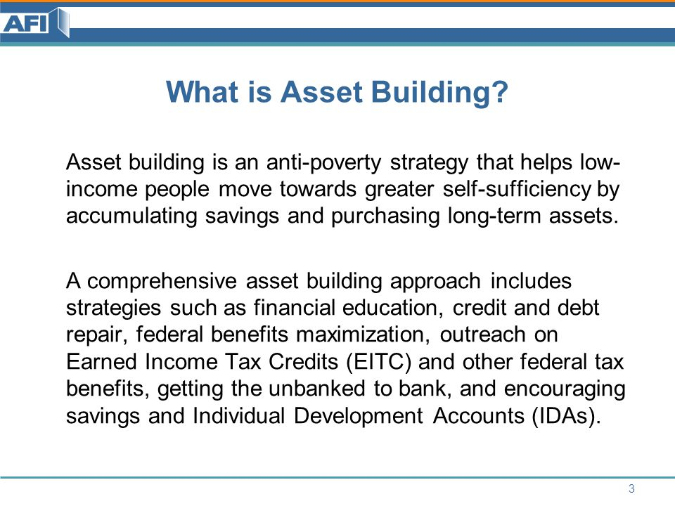 Examples of Asset-Building Strategies for Tribal Nonprofits and Tribal Governments LEARN EARN  Offer homeownership counseling INVEST SAVE PROTECT  Provide foreclosure counseling, forgivable emergency loans, assistance to renters * To learn more about secured transaction codes, see the Model Tribal Secured Transaction Act Implementation Guide at www.nccusl.org/Act.aspx?title=Model%20Tribal%20Secured%20Transactions%20Act  Ensure comprehensive financial education is provided for K-12 students  Remove asset limits from public benefit programs  Establish credit counseling and credit repair services  Enact secured transaction codes to promote investments in Indian country*  Enact and enforce consumer protection laws  Offer culturally relevant financial education classes for Tribal members  Partner with a VITA site to provide free tax prep, build public awareness about EITC  Offer IDAs to incentivize savings 4