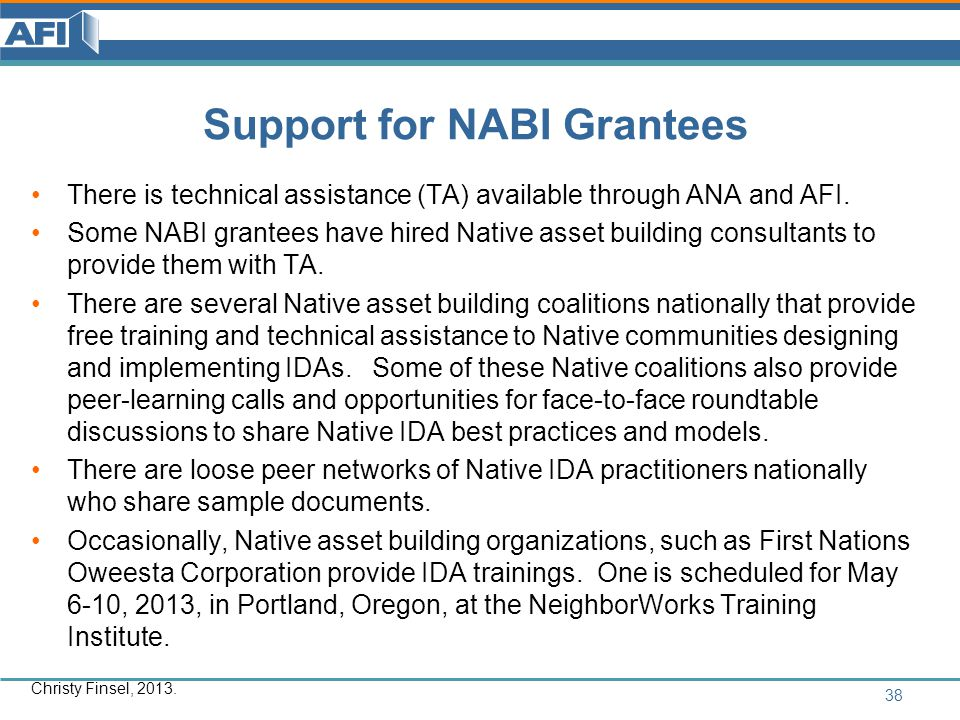 Support for NABI Grantees There is technical assistance (TA) available through ANA and AFI.