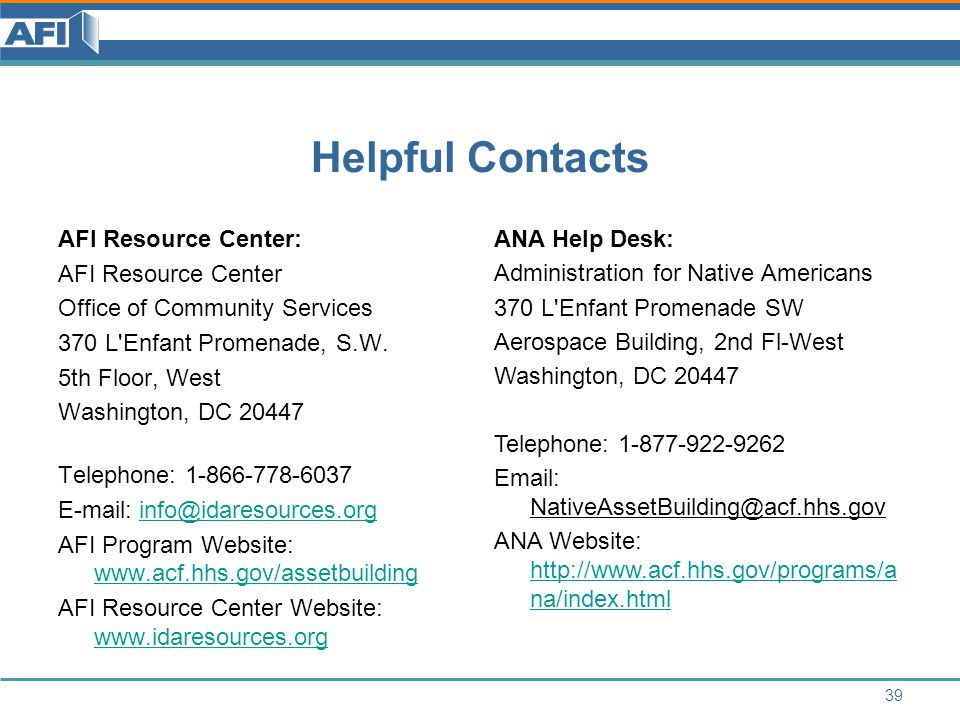 Helpful Contacts AFI Resource Center: AFI Resource Center Office of Community Services 370 L Enfant Promenade, S.W.