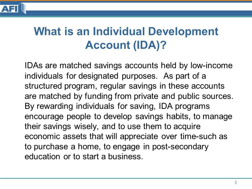 Example of an Individual Development Account (IDA) Saver Joe is saving to purchase a home.
