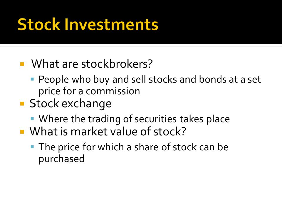  What are stockbrokers.