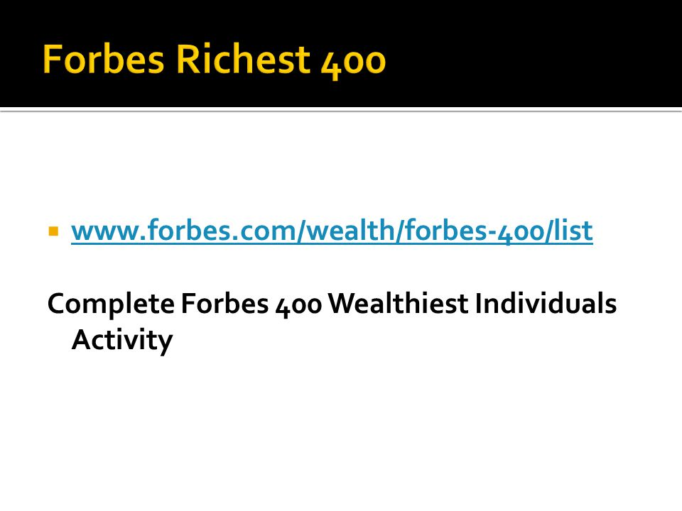  www.forbes.com/wealth/forbes-400/list www.forbes.com/wealth/forbes-400/list Complete Forbes 400 Wealthiest Individuals Activity
