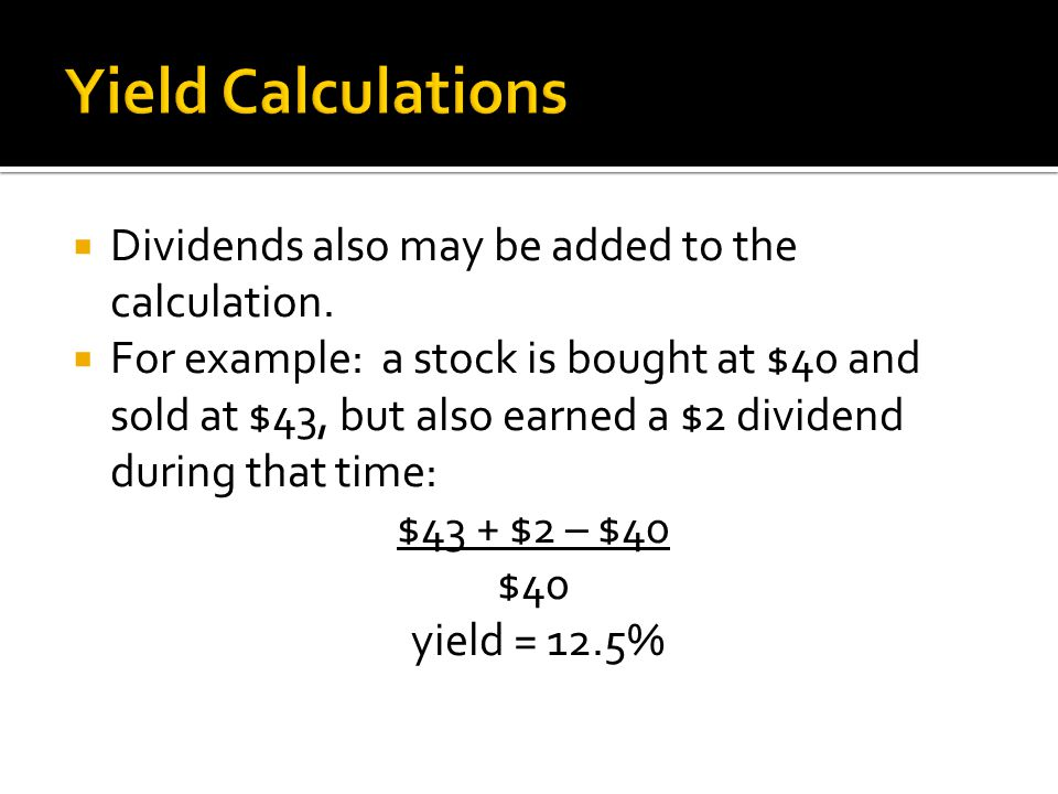  Dividends also may be added to the calculation.