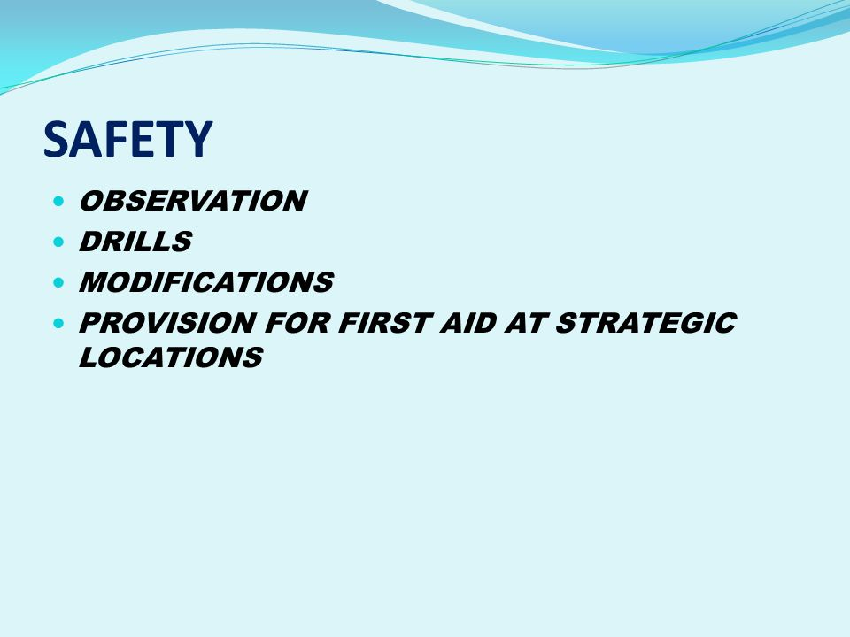 SAFETY OBSERVATION DRILLS MODIFICATIONS PROVISION FOR FIRST AID AT STRATEGIC LOCATIONS