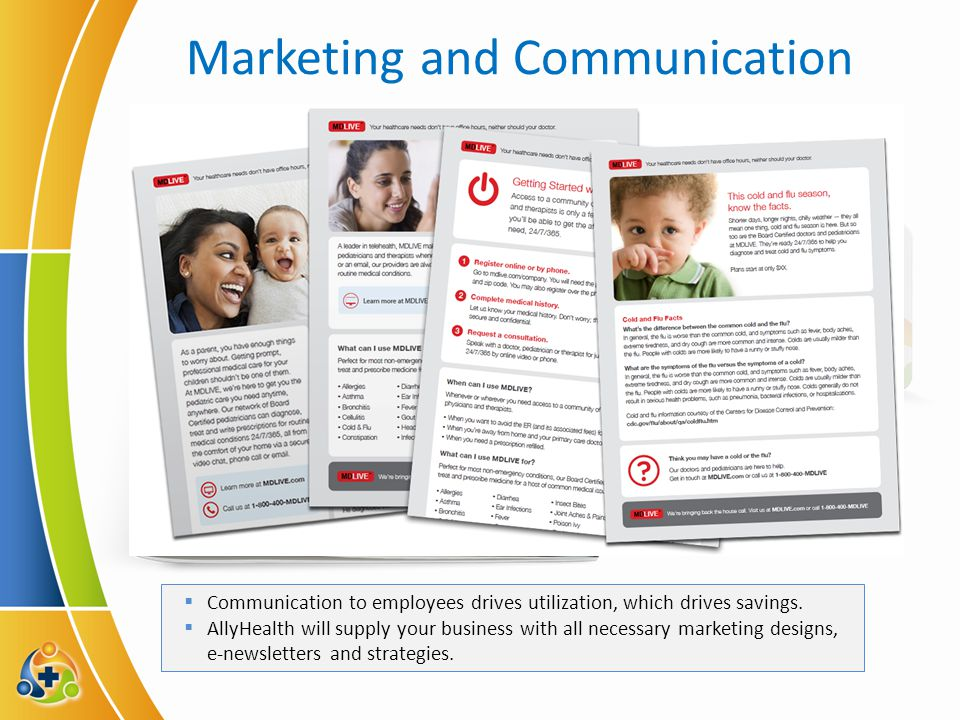 Marketing and Communication  Communication to employees drives utilization, which drives savings.