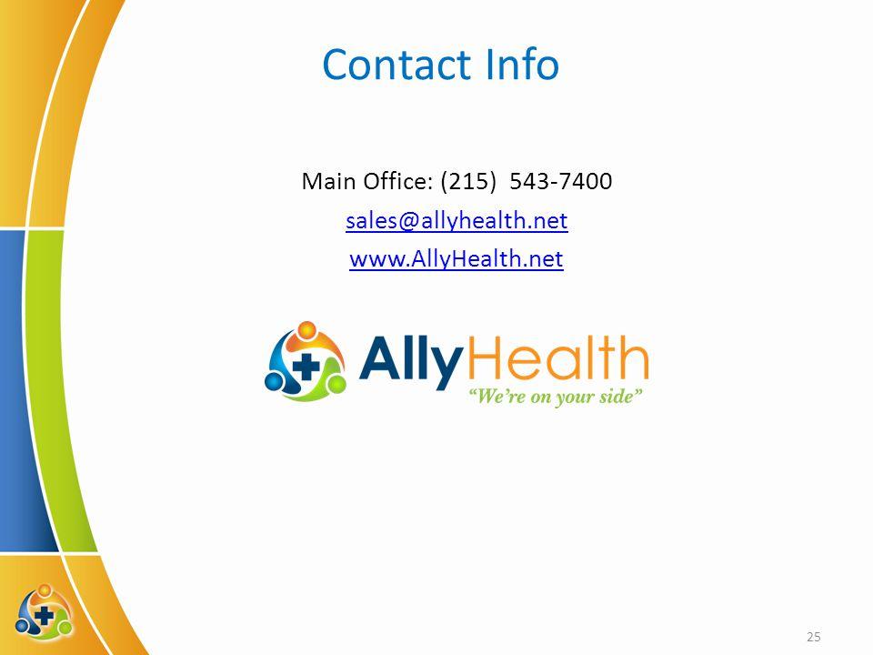 Contact Info Main Office: (215) 543-7400 sales@allyhealth.net www.AllyHealth.net 25