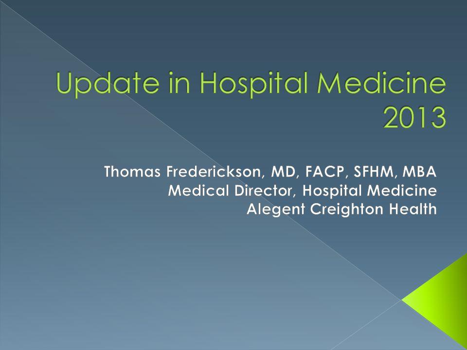  Transfusion Medicine  Anticoagulation  Therapeutics  Perioperative Medicine  Critical Care  Choosing Wisely Update in Hospital Medicine 2013