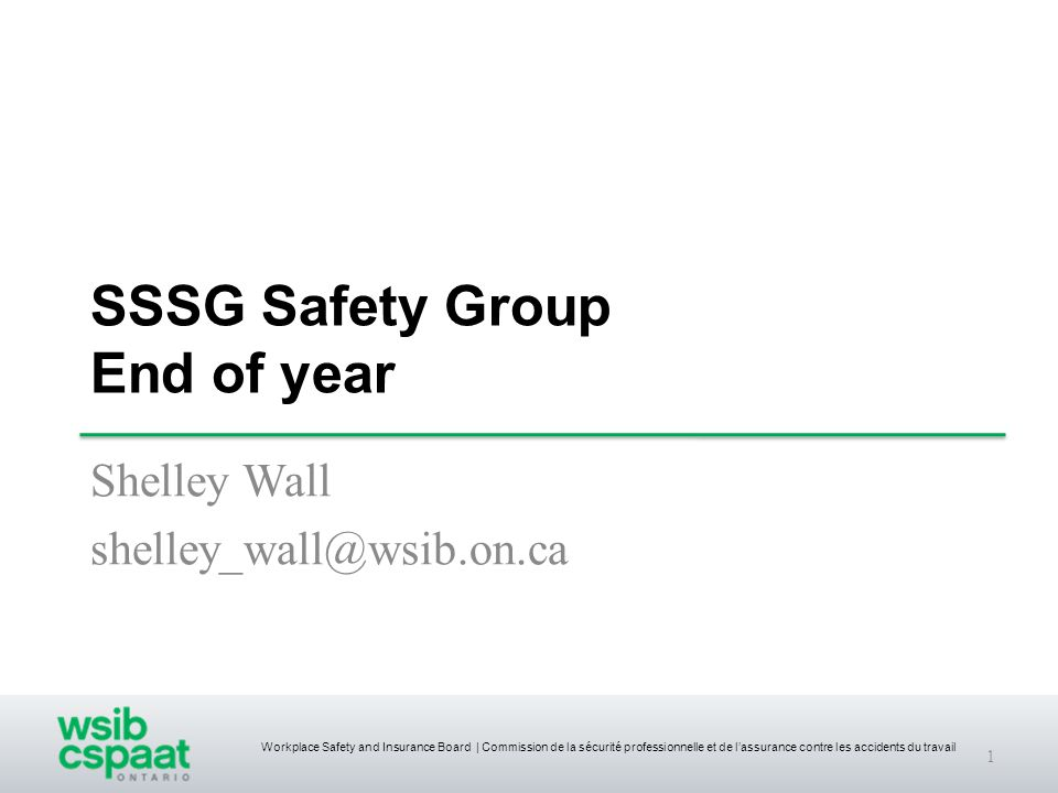 Workplace Safety and Insurance Board | Commission de la sécurité professionnelle et de l'assurance contre les accidents du travail SSSG Safety Group E