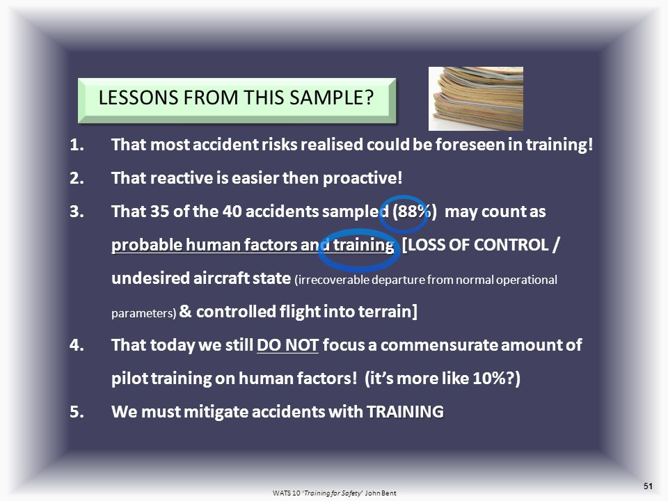 WATS 10 'Training for Safety' John Bent 51 LESSONS FROM THIS SAMPLE.