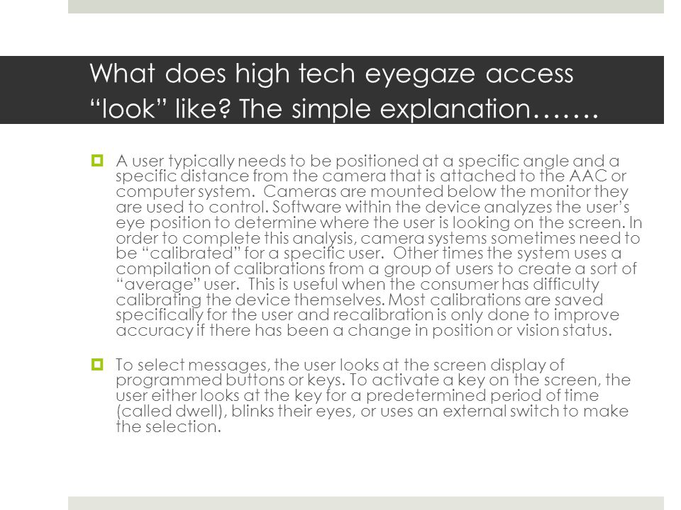 What does high tech eyegaze access look like. The simple explanation …….