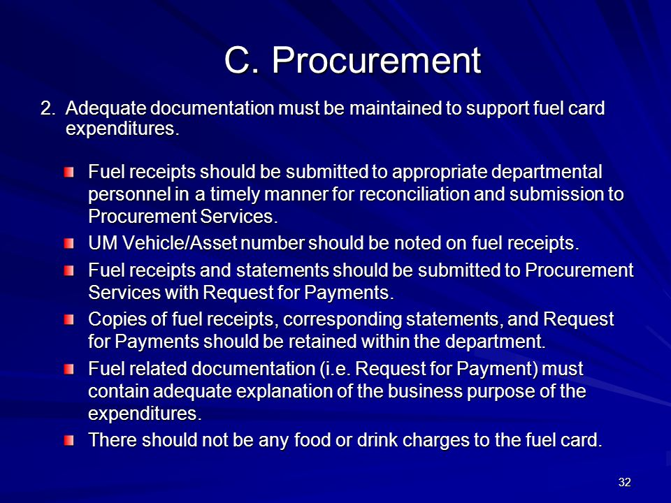 C.Procurement 2.Adequate documentation must be maintained to support fuel card expenditures.