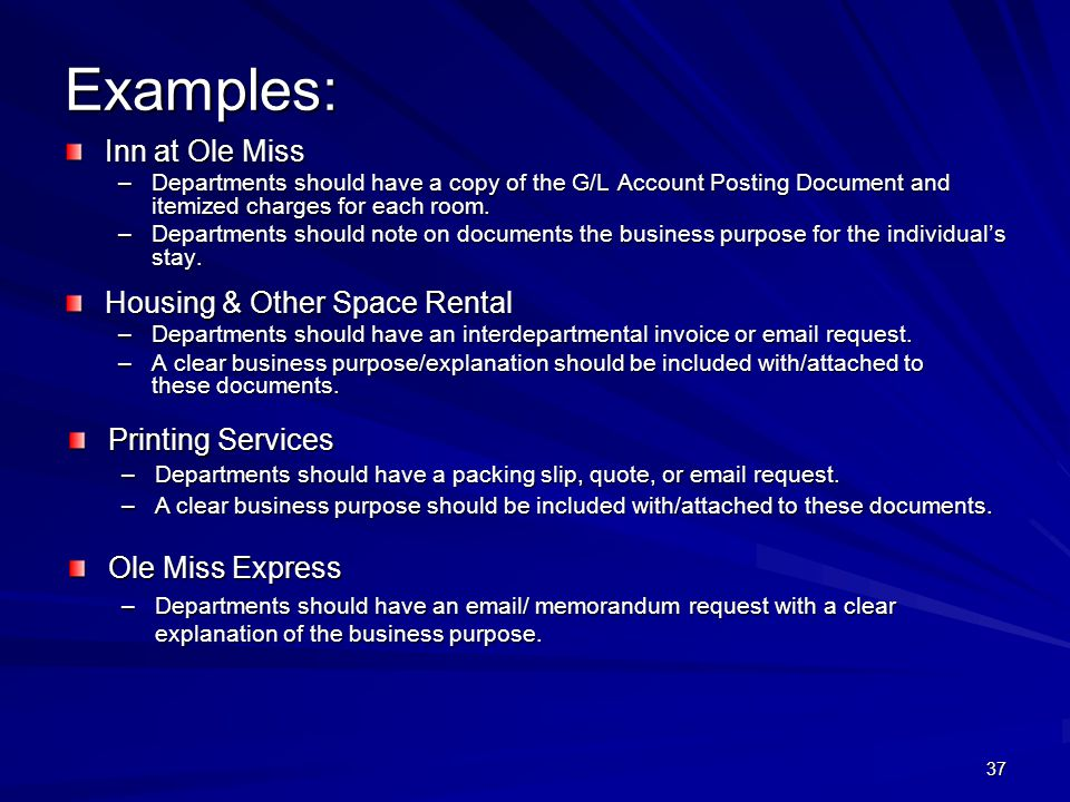 Examples: Inn at Ole Miss –Departments should have a copy of the G/L Account Posting Document and itemized charges for each room. –Departments should