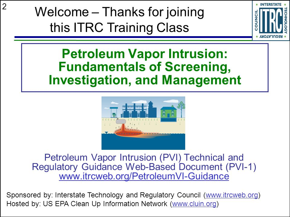 2 Petroleum Vapor Intrusion: Fundamentals of Screening, Investigation, and Management Petroleum Vapor Intrusion (PVI) Technical and Regulatory Guidanc
