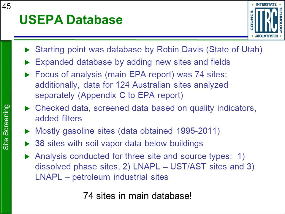 45 USEPA Database  Starting point was database by Robin Davis (State of Utah)  Expanded database by adding new sites and fields  Focus of analysis