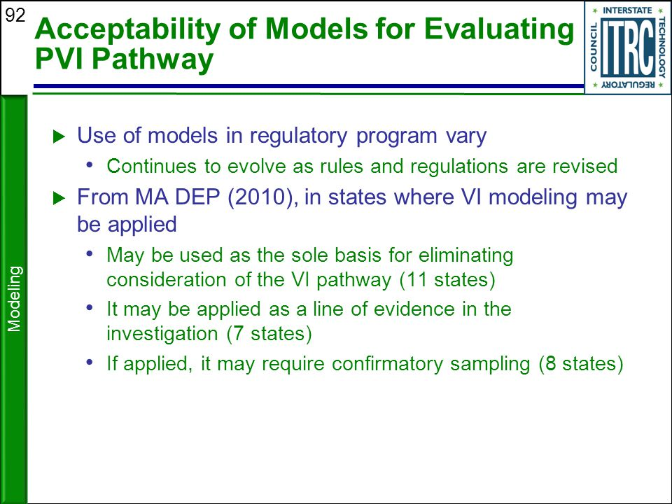 92 Acceptability of Models for Evaluating PVI Pathway  Use of models in regulatory program vary Continues to evolve as rules and regulations are revi