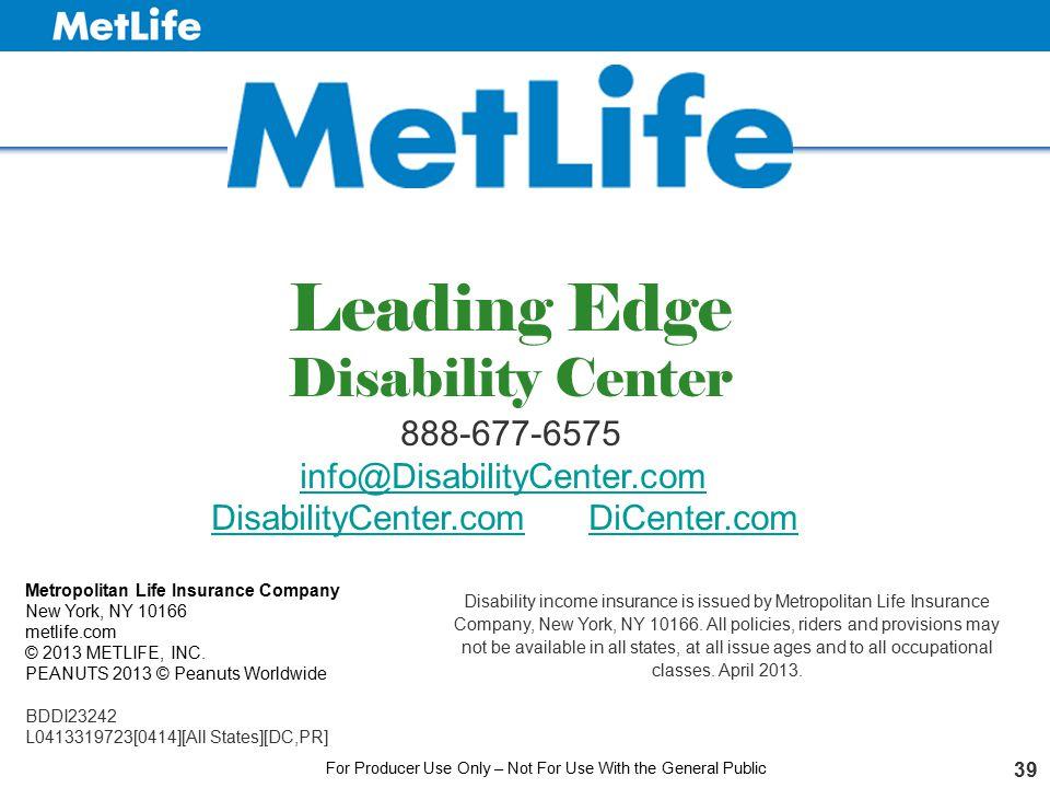 39 Metropolitan Life Insurance Company New York, NY 10166 metlife.com © 2013 METLIFE, INC. PEANUTS 2013 © Peanuts Worldwide BDDI23242 L0413319723[0414