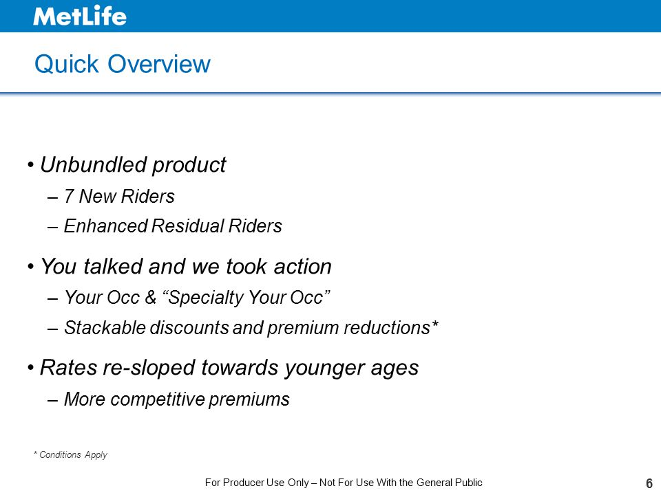 """Quick Overview 6 Unbundled product –7 New Riders –Enhanced Residual Riders You talked and we took action –Your Occ & """"Specialty Your Occ"""" –Stackable d"""