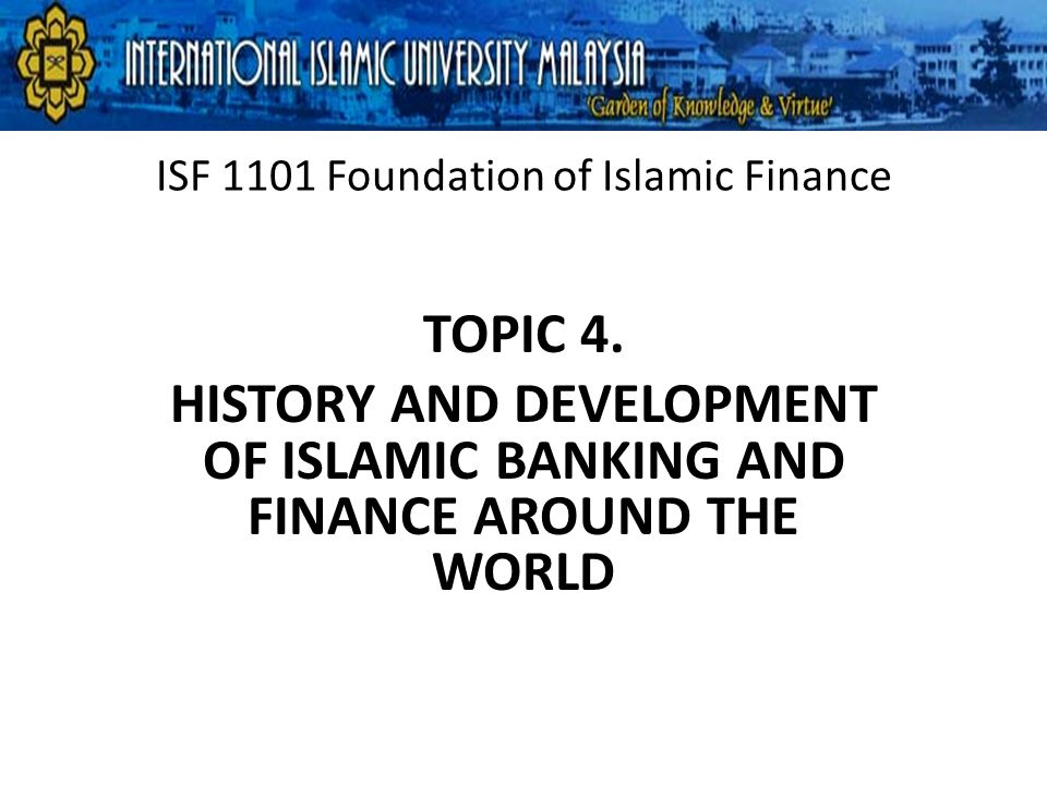 ISF 1101 Foundation of Islamic Finance TOPIC 4.